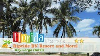 Riptide RV Resort and Motel - Key Largo Hotels, Florida