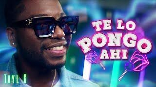 Tayl G - TE LO PONGO AHÍ [Official Music Video] (Quedate en casa)