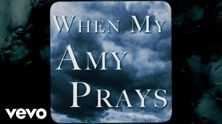 Vince Gill - When My Amy Prays (Lyric Video) YouTube Videos