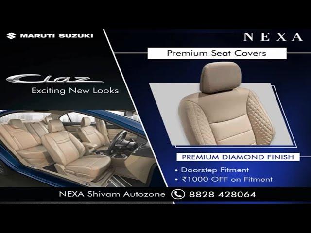 NEXA Ciaz - Premium Seat Covers   Shivam Autozone   Mumbai