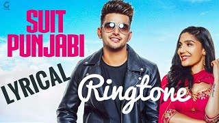 Suit Punjabi Song | Lyrical  Ringtone | Jass Manak | Free Download