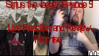 Sirius the Jaeger Episode 9 Live Reaction and Review. Promise