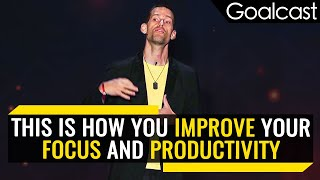 How to Improve Your Focus & Be More Productive | Tom Bilyeu for Goalcast