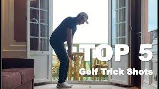 TOP 5 GOLF TRICK SHOTS