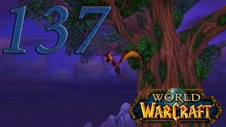 World of Warcraft - Ночной эльф охотник #137: Гора Хиджал!