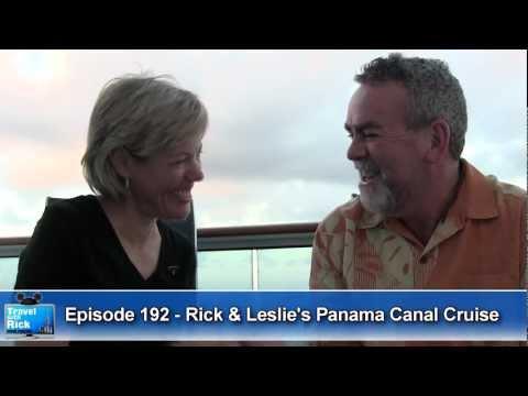 Rick & Leslie's Panama Canal Cruise - Episode 192