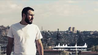 Gambar cover Yan Sargsyan - Anpokharineli (ft. Ars Baghdasarov)