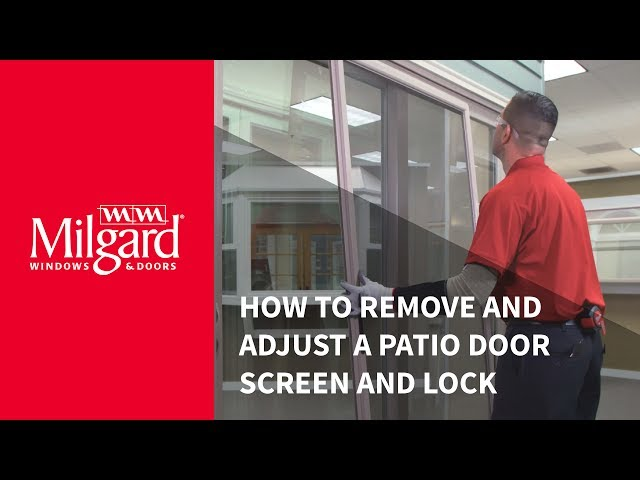How to Remove and Adjust a Patio Door Screen and Lock