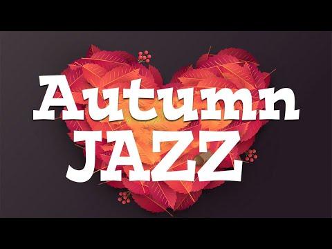 Sweet Autumn JAZZ - Relaxing Fall Bossa Nova JAZZ For Great Day