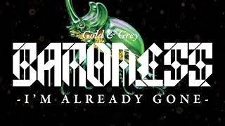 BARONESS - I'm Already Gone [AUDIO]