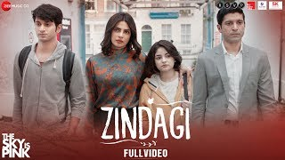 Zindagi - Full Video | The Sky Is Pink | Priyanka Chopra Jonas, Farhan Akhtar | Arijit Singh
