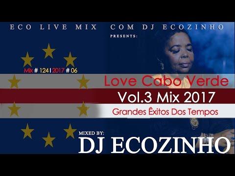Love Cabo Verde (Grandes Êxitos Dos Tempos) Vol.3 Mix 2017