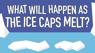 What Will Happen As The Ice Melts