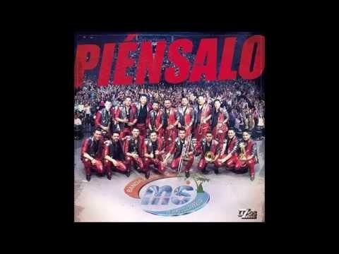Banda MS – Piensalo (2015)