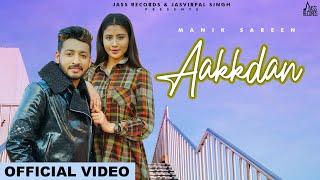 Aakkdan | (Official Video) | Manik Sareen | New Punjabi Songs 2021 | Jass Records