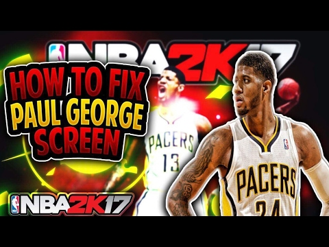 NBA 2K17 HOW TO FINALLY FIX THE PAUL GEORGE LOADING SCREEN!!|100% WORKING AFTER PATCH 12|MUST WATCH!