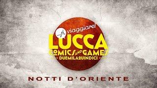Lucca Comics & Games 2015 - Notti D