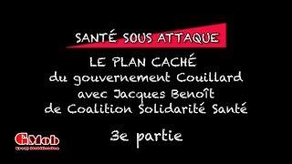 « Le Plan Caché  du gouvernement Couillard Partie 3 » La santé sous attaque
