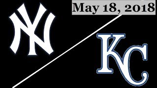 New York Yankees vs Kansas City Royals Highlights || May 18, 2018