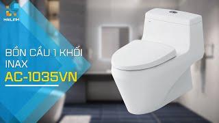 Review bồn cầu 1 khối INAX AC-1035VN chính hãng (công nghệ  Aqua Ceramic 100 năm trắng sạch)