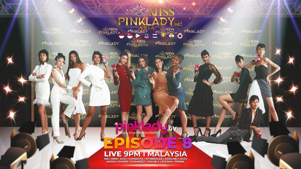 #MPLAS2 Miss Pinklady Asia Season 2 - Eps 08