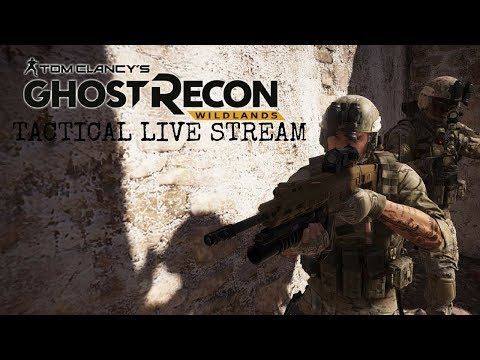 Ghost Recon Wildlands: Tactical Operations Live Stream