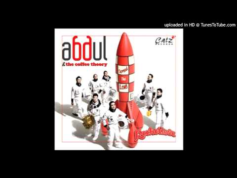 Abdul & The Coffee Theory -  I Feel (Good, Alive, Love)