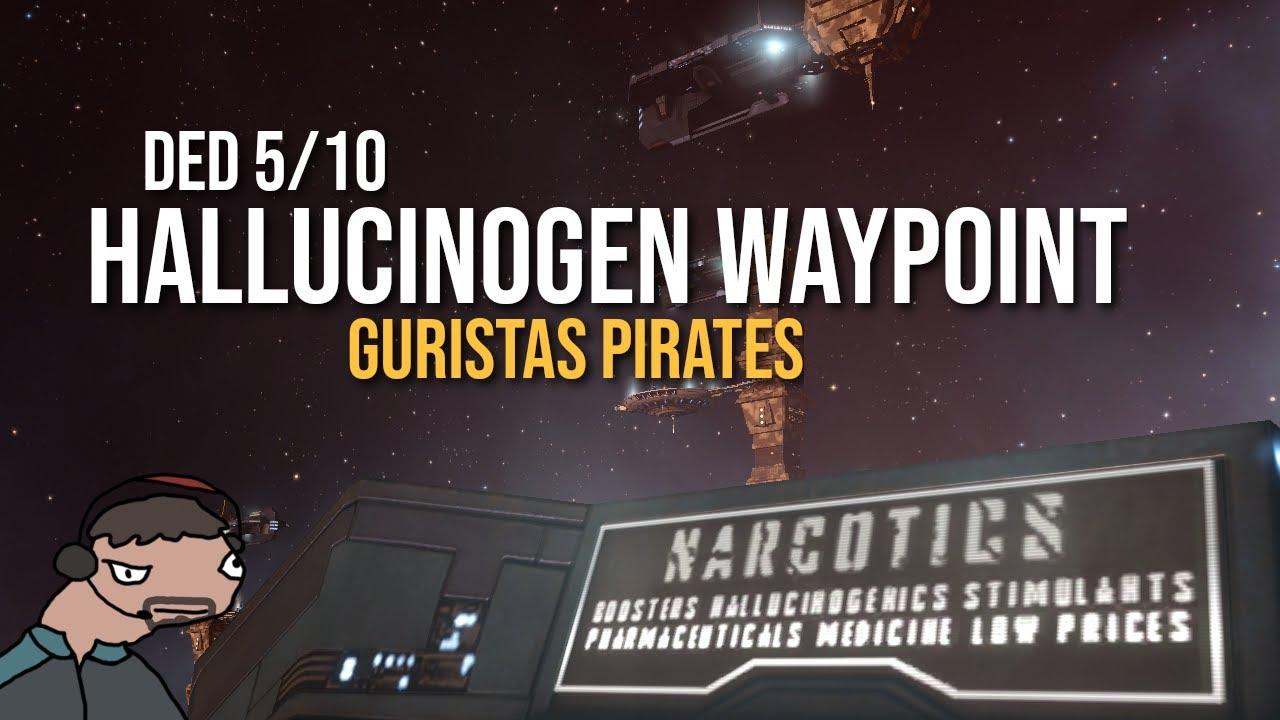 Guristas hallucinogen supply waypoint | DED 5/10