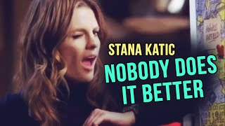 {Castle} Stana Katic // Nobody Does it Better