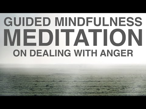 Guided Mindfulness Meditation on Dealing with Anger (20 Minutes)