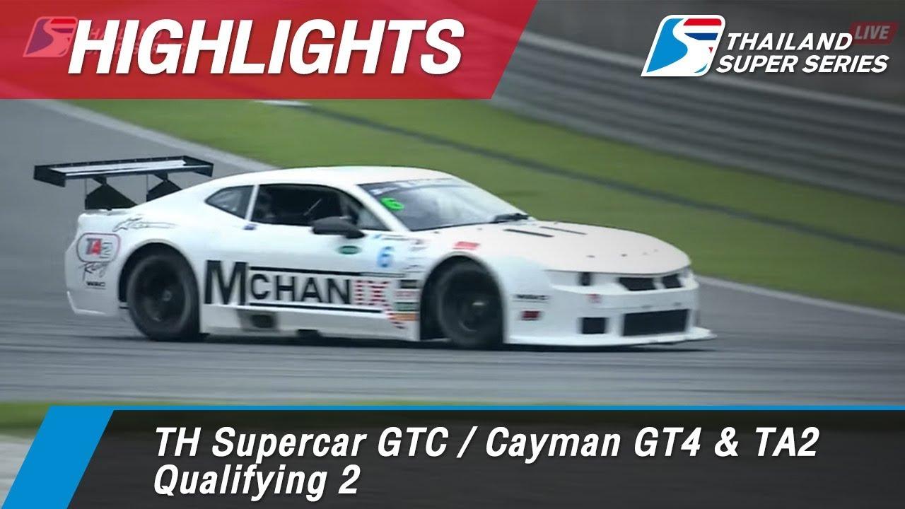 Highlights TH Supercar GTC / Cayman GT4 & TA2 Qualifying 2 : Sepang International Circuit Malaysia