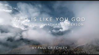 Who is like You God (featuring Jonathan Anderson)