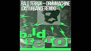 Bald Terror - Drummachine (Disturbance Remix)