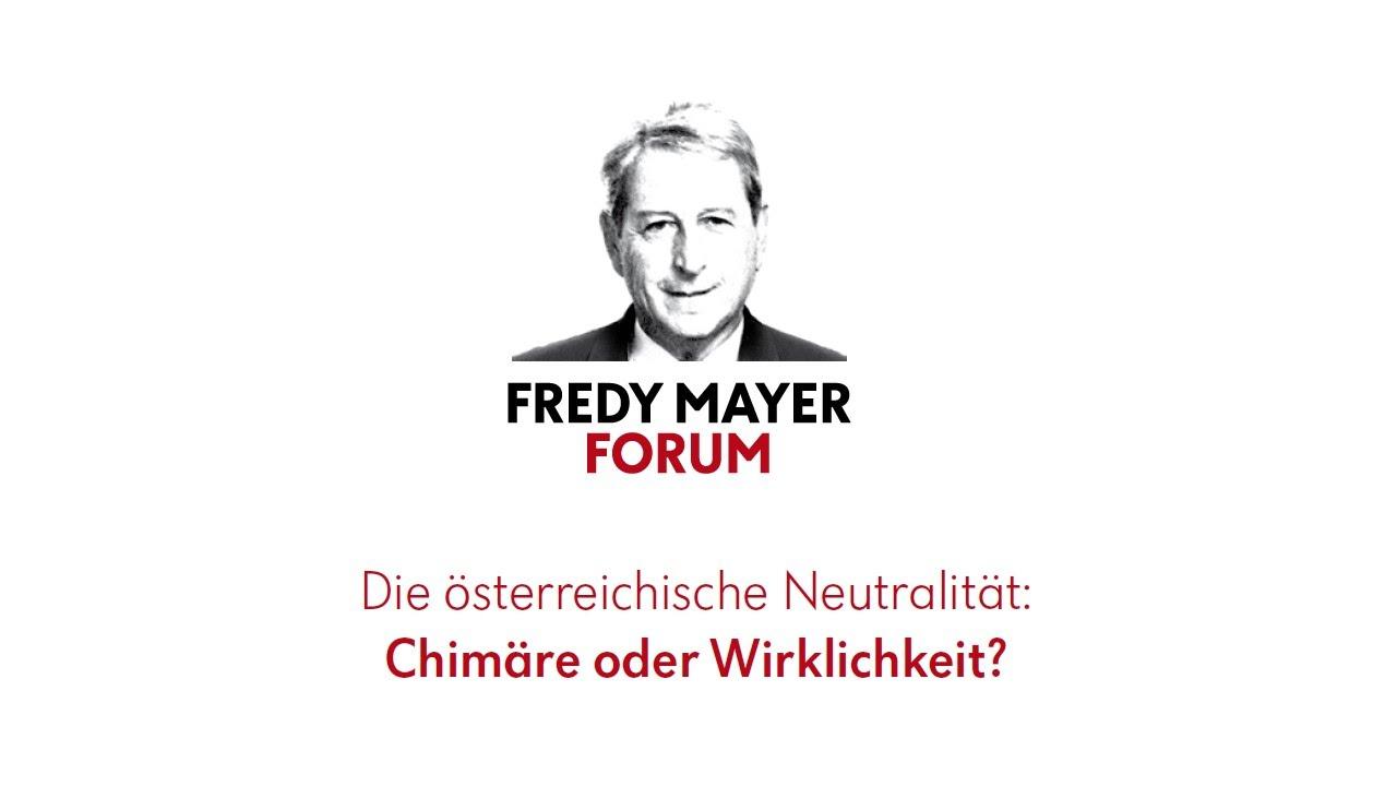 Fredy Mayer Forum Die österreichische Neutralität Chimäre Oder