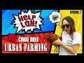 HELP LAH! Ep 7: Chiou Does URBAN FARMING! (Season