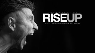 Cover images Rise Up - Motivational Speech For Those With Ambition