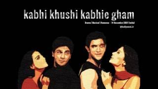 Kabhi Khushi Kabhie Gham - Full Song