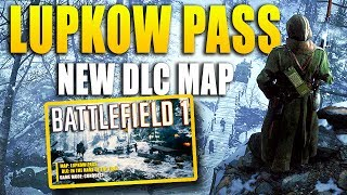 BF1 IN THE NAME OF THE TSAR DLC: Lupkow Pass (New Map Impressions + Gameplay)