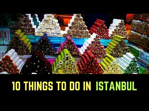 10 THINGS TO DO IN ISTANBUL (TURKEY)