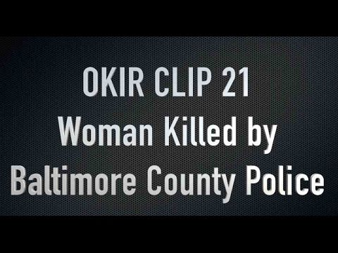 OKIR CLIP 21 Woman Killed by Baltimore County Police
