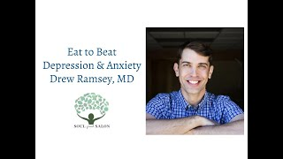 Eat to Beat Depression and Anxiety with Drew Ramsey, MD