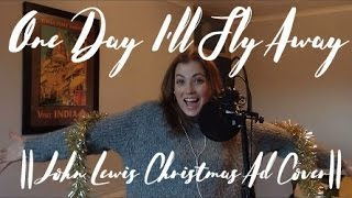 Elissa Churchill || One Day I'll Fly Away || John Lewis Christmas Ad Cover ||