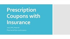 Using Prescription Coupons with Insurance