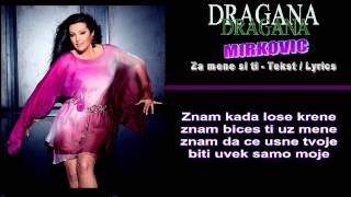 Repeat youtube video Dragana Mirkovic - Za mene si ti (Tekst / Lyrics)