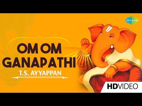 om-om-ganapathi-|-ஓம்-ஓம்-கணபதி-|-tamil-devotional-video-songs-|-t.s.-ayyappan-|-vinayagar-songs