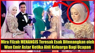 Mira Filzah MENANGIS Teresak Esak Ditenangkan oleh Wan Emir Astar Ketika Ahli Keluarga Bagi Ucapan