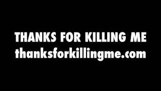 THANKS FOR KILLING ME book trailer