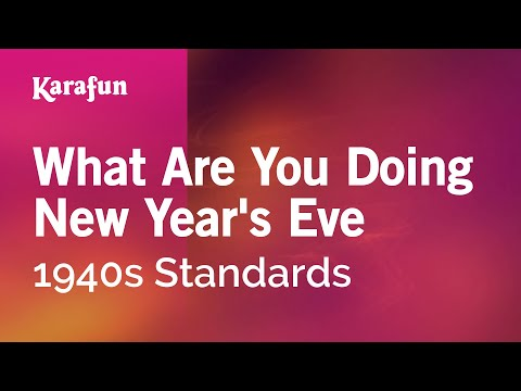 Karaoke What Are You Doing New Year's Eve - 1940s Standards *