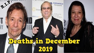 Top Famous Hollywood Celebrity Who DIED Recently in December First 2 Weeks 2019