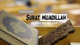 [1.09 MB] Surat Mujadilah - (058) - Ayat 1 s/d 6 - Ustadz Fathul Aziz Lombok